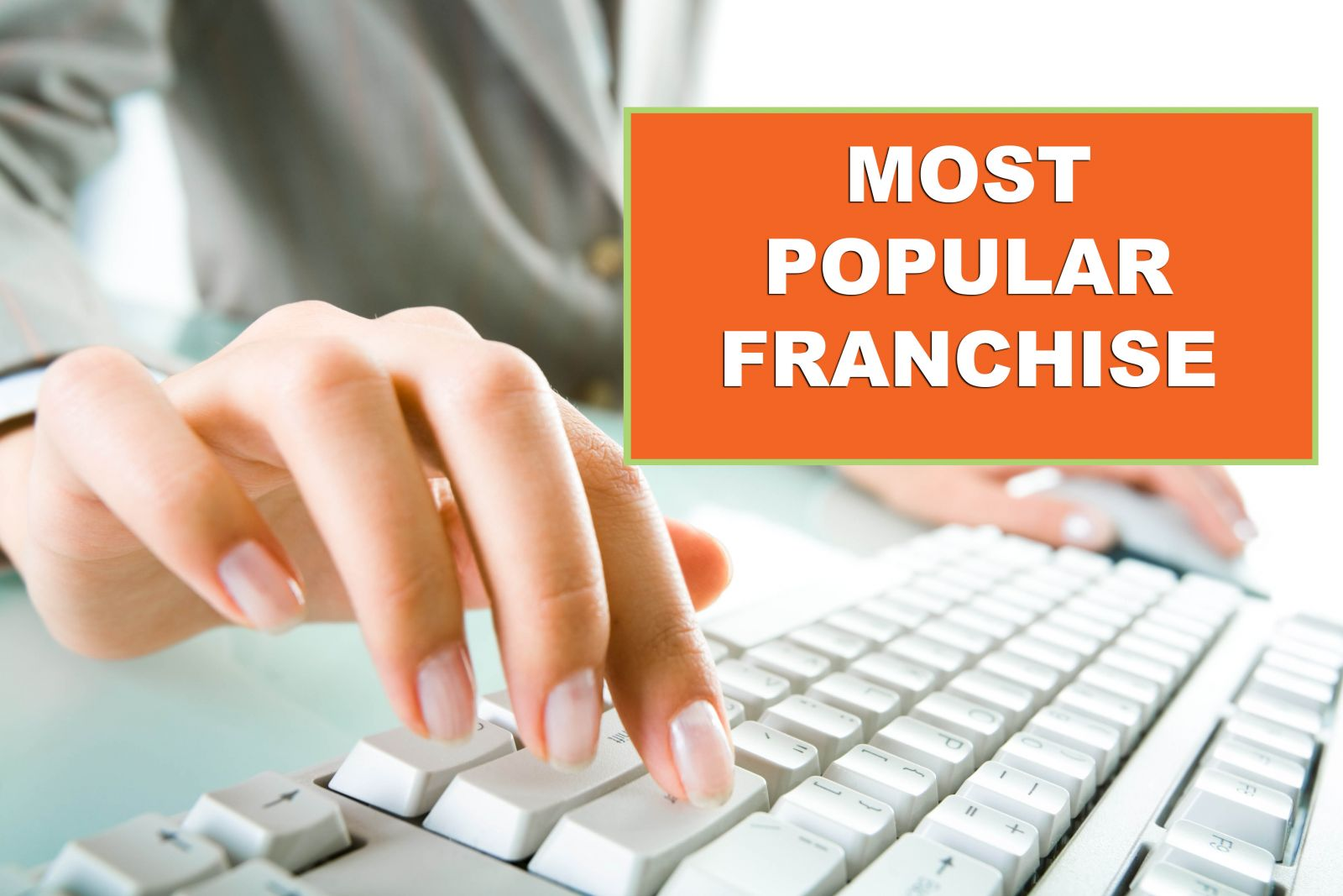 Most Popular Franchise Opportunities